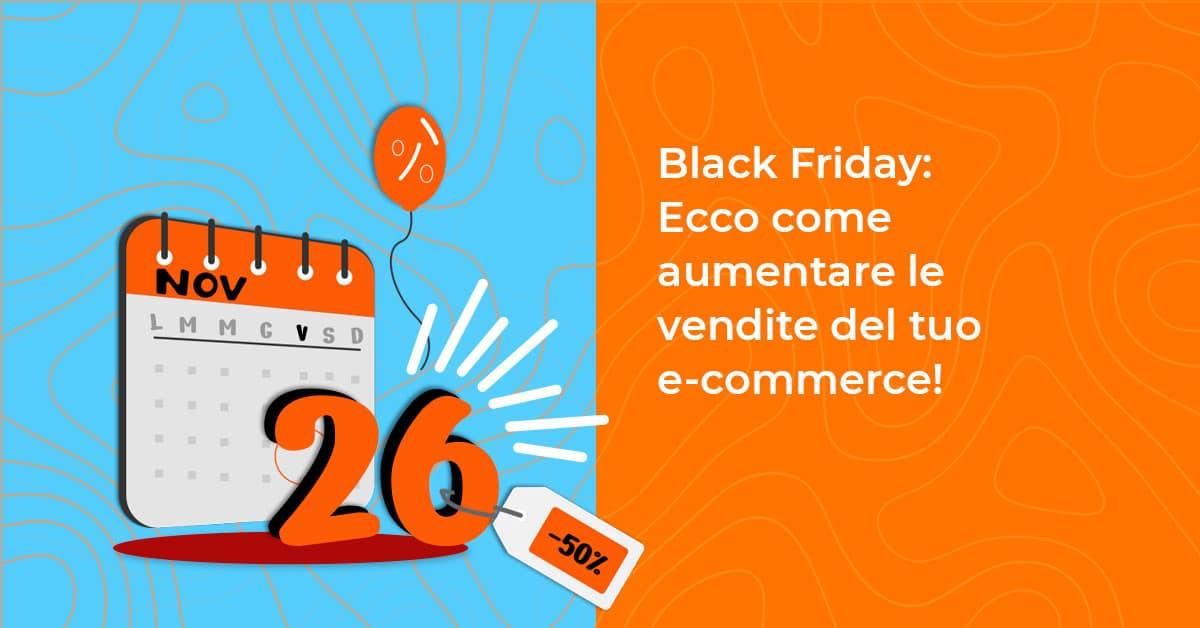 black friday e cyber monday aumenta le vendite del tuo ecommerce